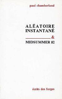 Aléatoire instantané & Midsummer 82