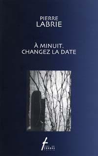À minuit. Changez la date