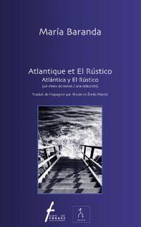 Atlantique et El Rústico / Atlántica y El Rústico