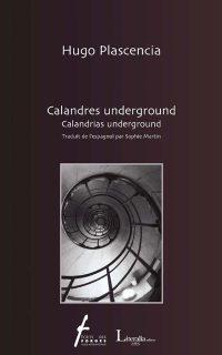 Calandres underground / Calandrias underground