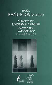 Chants de l'homme déboisé / Cantos del descampado