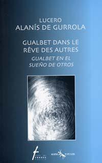 Gualbet dans le rêve des autres / Gualbet en el sueño de otros