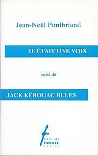 Il était une voix / Jack Kérouac blues