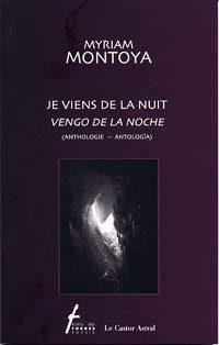 Je viens de la nuit (Anthologie) / Vengo de la noche (Antología)