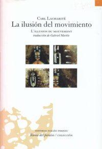 La ilusión del movimiento / L'illusion du mouvement