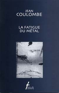 La fatigue du métal