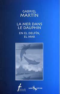 La mer dans le dauphin / En el delfín, el mar