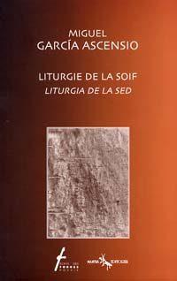 Liturgie de la soif / Liturgia de la sed