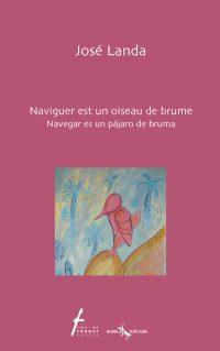 Naviguer est un oiseau de brume / Navegar es un pájaro de bruma