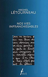 Nos vies infranchissables
