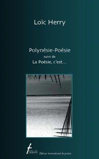 Polynésie-Poésie suivi de La poésie, c'est...