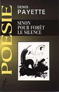 Sinon pour forêt le silence