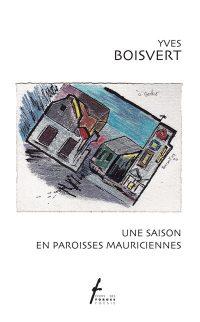 Une saison en paroisses mauriciennes
